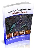 How To Make Plastic Fishing Lures E-Book