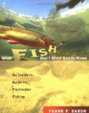 Freshwater Fishing Book What Fish Dont Want You To Know